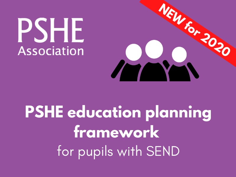 *NEW FREE 2020 VERSION* PSHE education planning framework for pupils with SEND