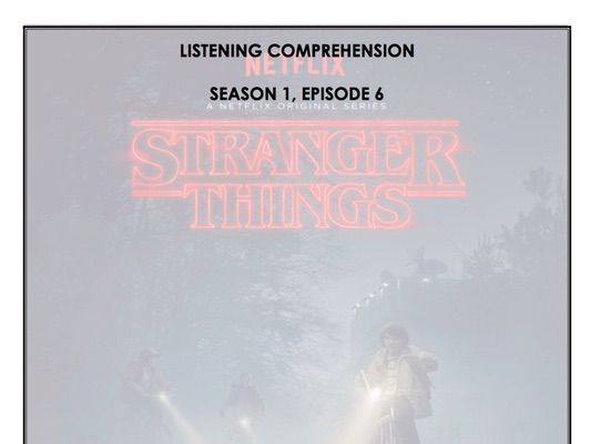 Listening Comprehension - Stranger Things 1x06