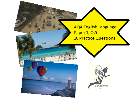 10 AQA Question 5 Writing Tasks:  Writing to Describe