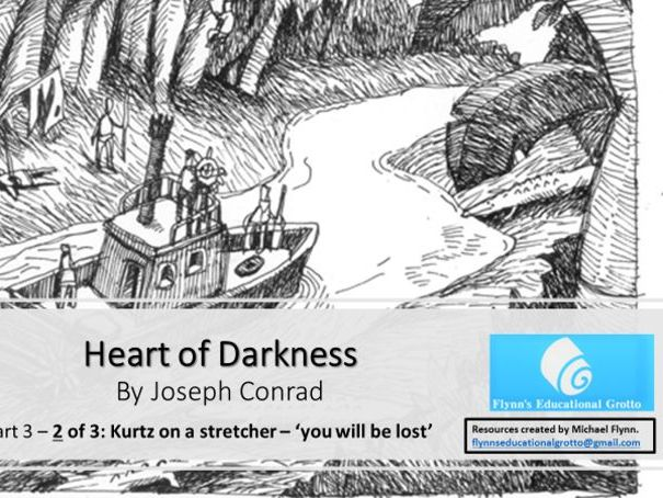 A Level: (10) Heart of Darkness Part 3, 2 of 3 Kurtz on a Stretcher - You will be lost