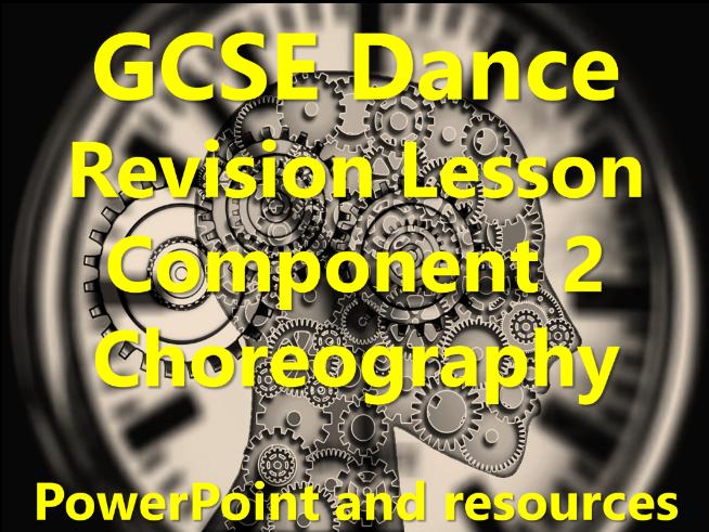 KS4 GCSE Dance Revision – Component 2: Choreography