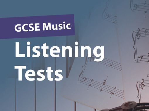 GCSE Music Listening Tests (Suitable for Edexcel, AQA, OCR and Eduqas)