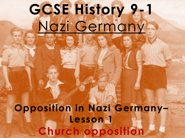 Nazi Germany - GCSE History 9-1 - Opposition in Nazi Germany: Lesson 1 - Church opposition