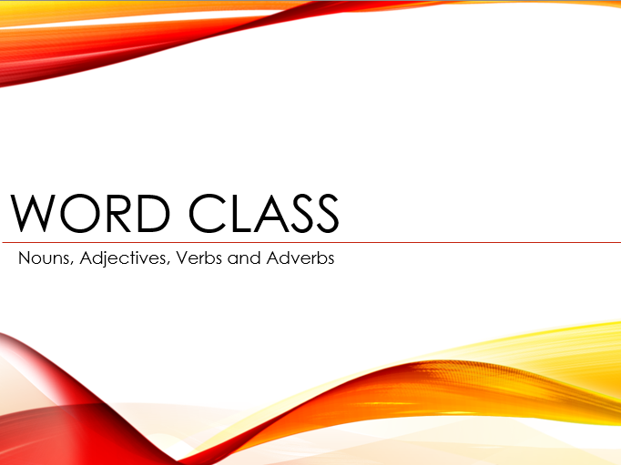 Grammar Focused Lesson on Word Class (Noun, Adjective, Verb, Adverb Revision)