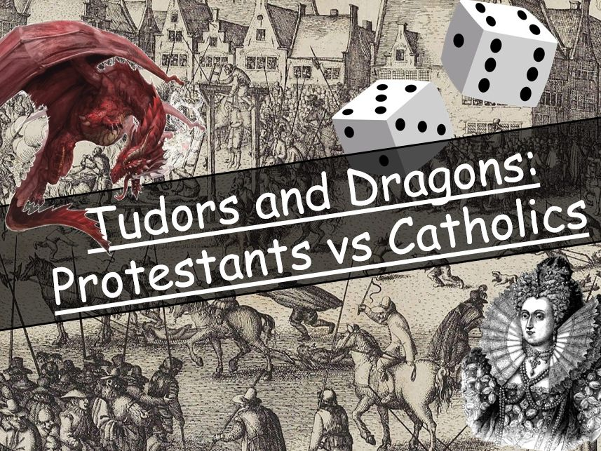 Early Elizabethan England, 1558-1588 - Revision Game: Tudors and Dragons