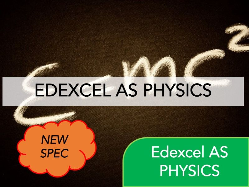 Edexcel Physics AS-Year (NEW) - Full Course Bundle - Revision, Questions, Full Notes