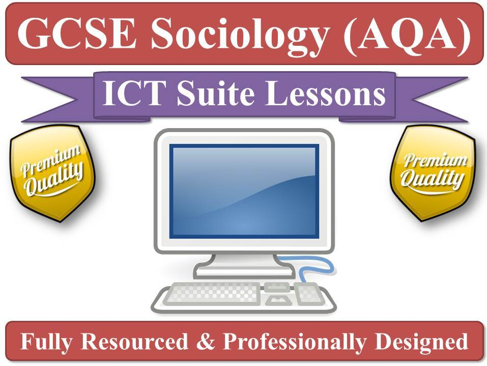 AQA Sociology GCSE (2017 Spec onwards)- ICT Suite Lessons for every topic [Complete Specification] [Homework Worksheets]