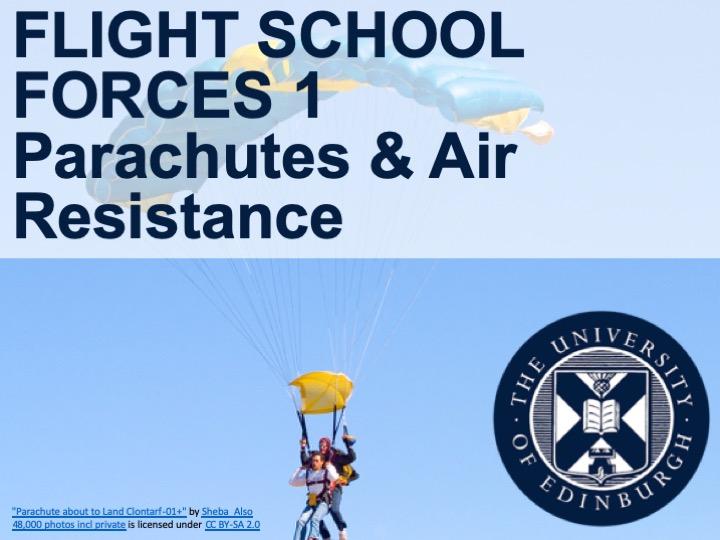 FLIGHT SCHOOL FORCES 1:  Parachutes & Air Resistance (Drag)