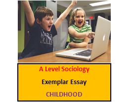 'A' Level Sociology - Exemplar Essay - Childhood