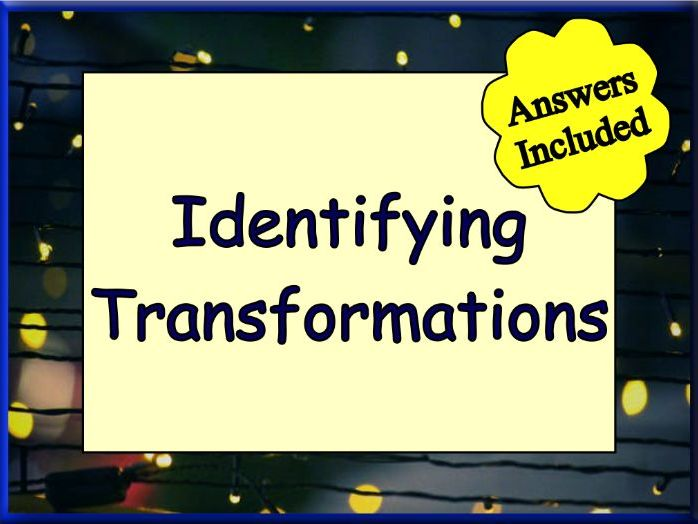 Transformations - over 50 questions