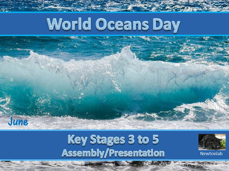 World Oceans Day - 8th June - Key Stages 3 to 5