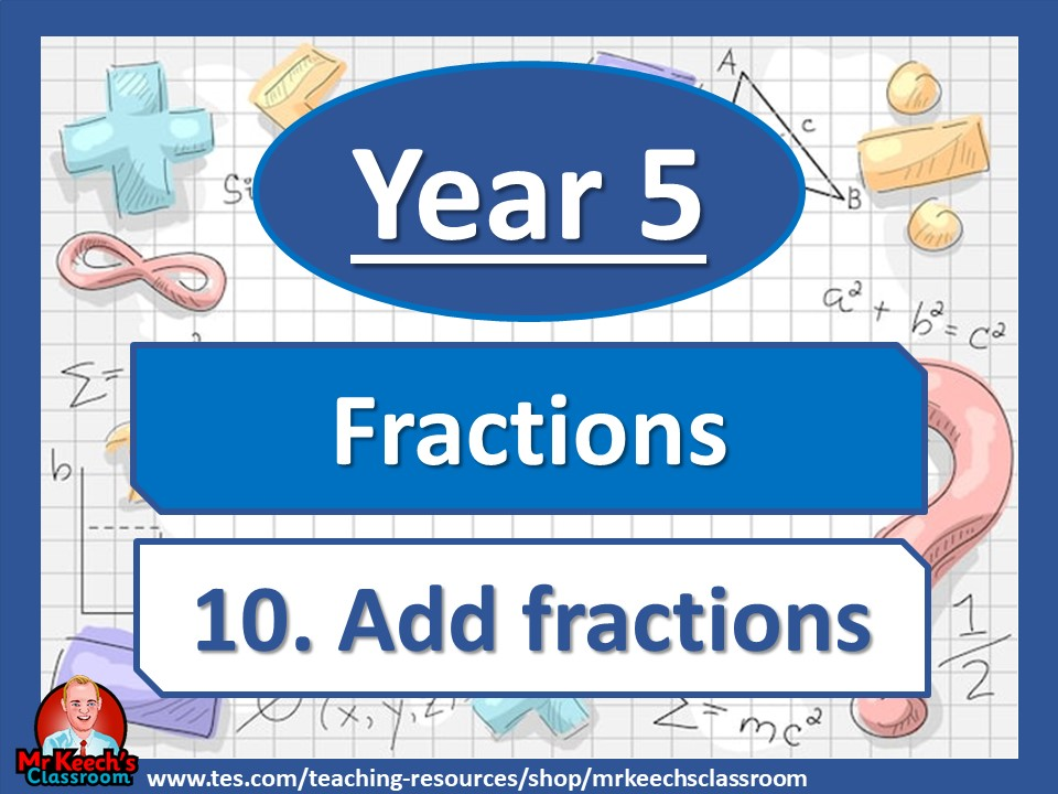 Year 5 – Fractions – Add Fractions- White Rose Maths