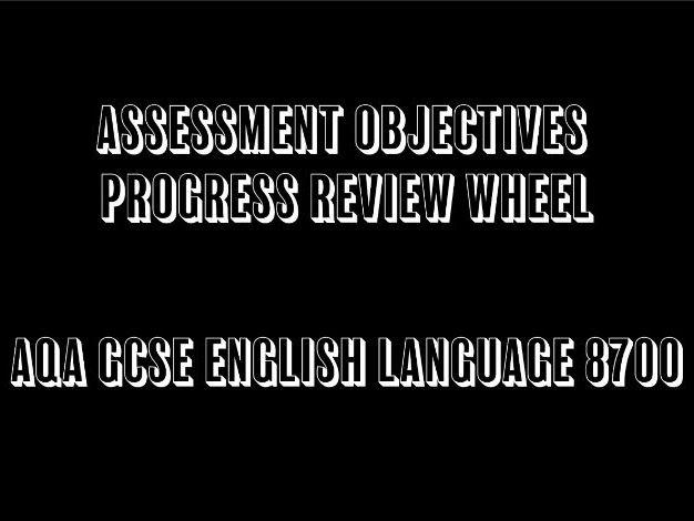AQA GCSE English Language 8700 Assessment Objectives Progress Review Wheel