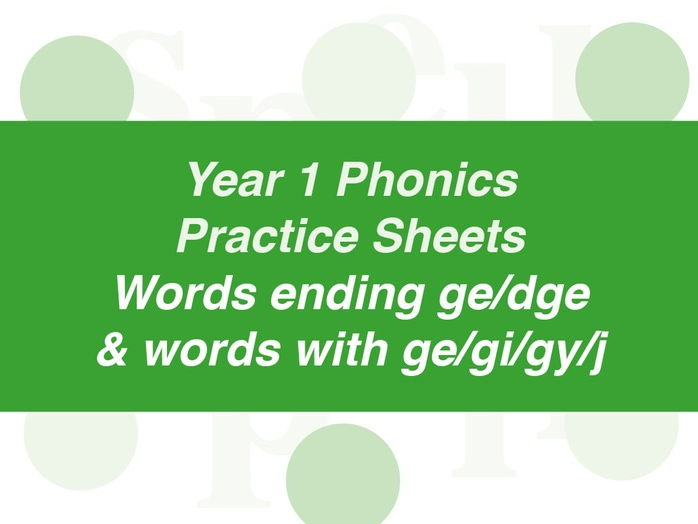 Phonics Practice Sheets: Year 1 words ending with ge/dge and words with ge/gi/gy/j
