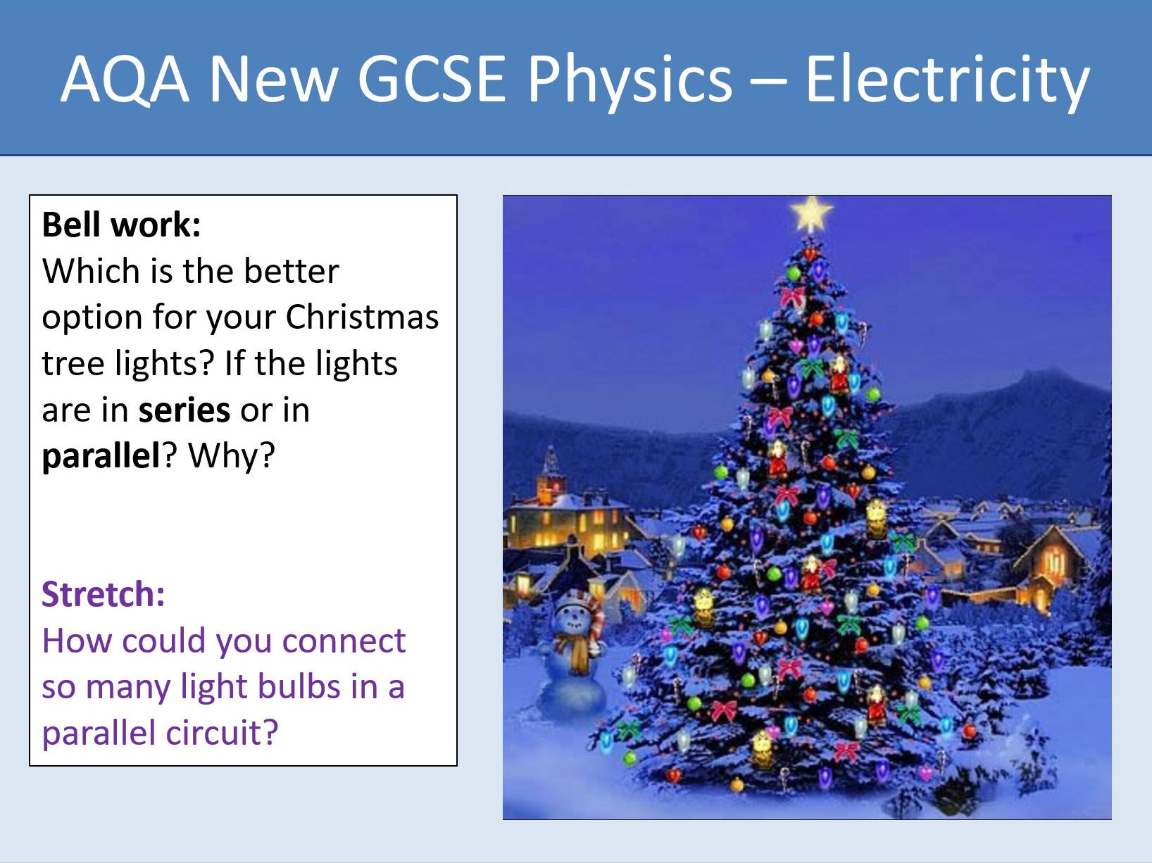 Aqa New Gcse Electricity Lesson 1 Circuit Components Series And Parallel Bulbs Are In Circuits By Quasientropist Teaching Resources Tes
