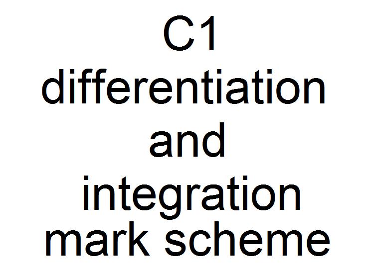 C1 differentiation and integration mark scheme
