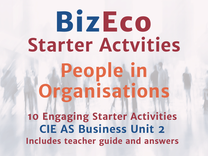 10 Engaging Starter Activities - CIE AS Business Unit 2 - People in Organisations