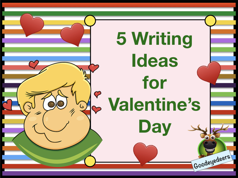 Valentine's Day - 5 Writing Ideas