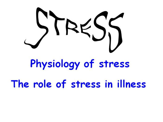 AQA psychology - Physiology of stress & role of stress in illness