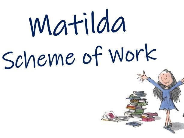 'Matilda' Scheme of Work