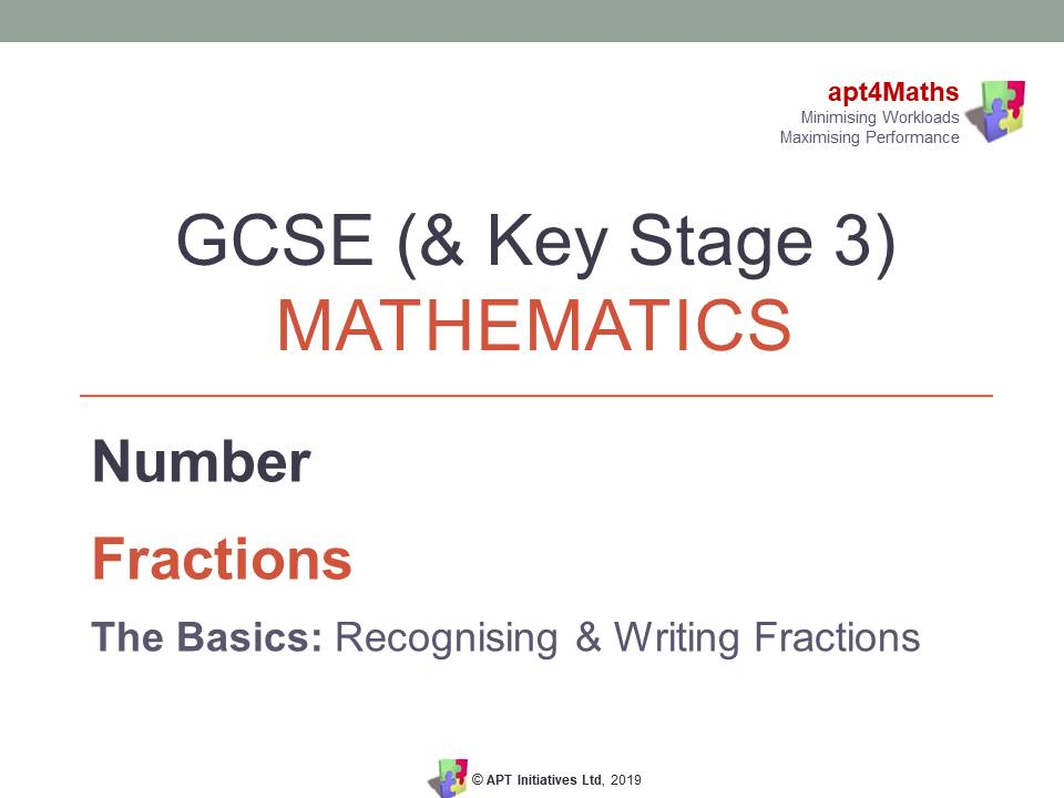 apt4Maths: PowerPoint Presentation on Fractions - The Basics for GCSE (and Key Stage 3) Mathematics