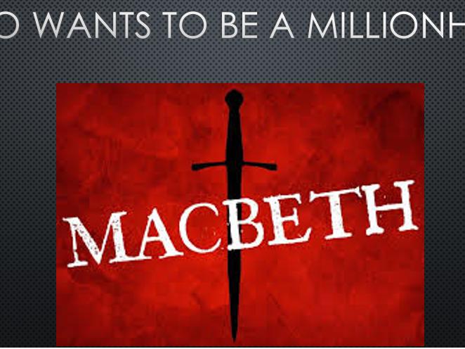 Macbeth Who Wants to be a MillionHEIR