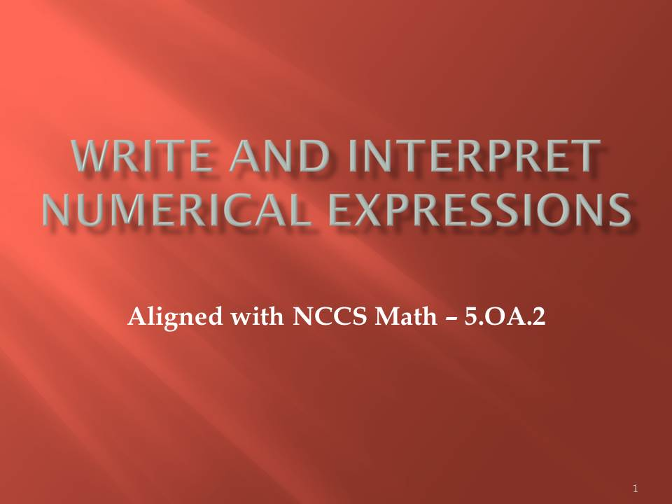 Write and Interpret Numerical Expressions Presentation - 5.OA.2