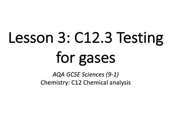 C12.3 Testing for gases