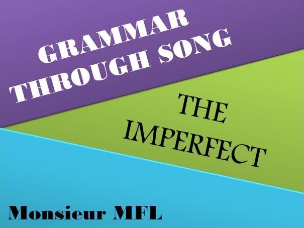 French Grammar Through Song - L'imparfait - The Imperfect past tense