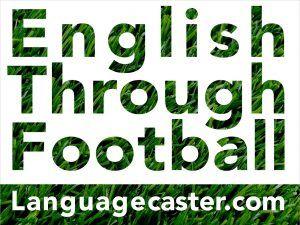Learn English Through Football: 2018 Tottenham vs Manchester City