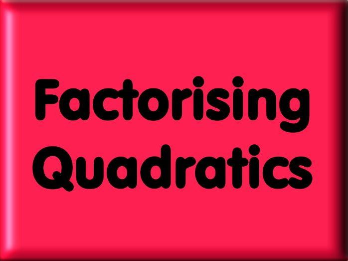 Factorising Quadratics for GCSE Higher Level