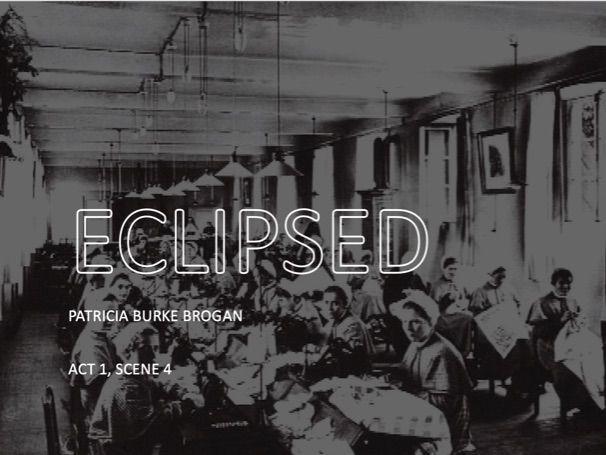 Eclipsed by Patricia Burke Brogan - Act 1, Scene 4