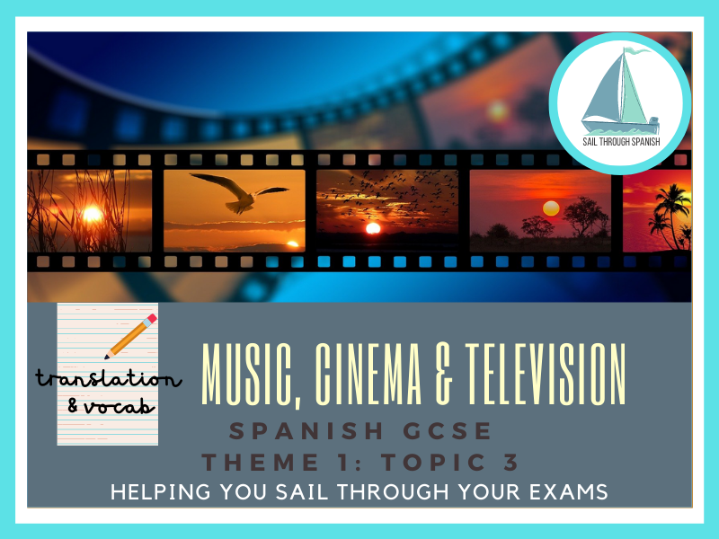 Music and Cinema Translation & Vocab: GCSE Spanish Theme 1: Topic 3
