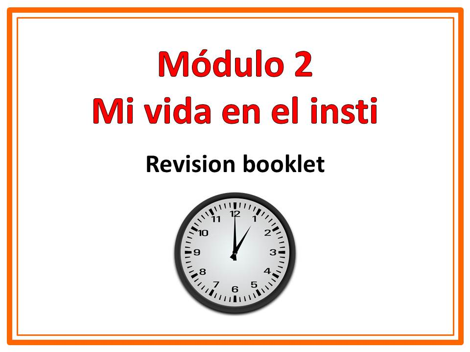 GCSE Spanish 2016 - Module 2 Revision booklet