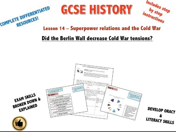 Edexcel Superpower Relations & Cold War L14 Did the Berlin Wall decrease Cold War tensions?
