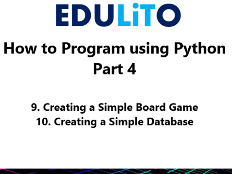 How to Program Using Python - Part 4 - Creating a Simple Board Game and a Database