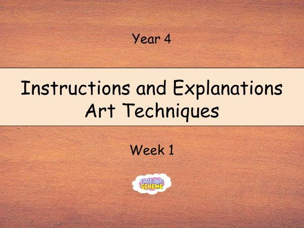 Year 4: Instructions and Explanations - Art Techniques (Week 1 of 2)