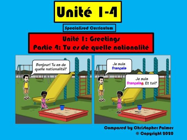 French (Specialised curriculum for beginners or SEN learners):Part 1-4: Tu es de quelle nationalité?