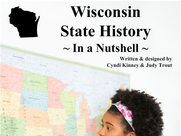 Wisconsin State History In a Nutshell