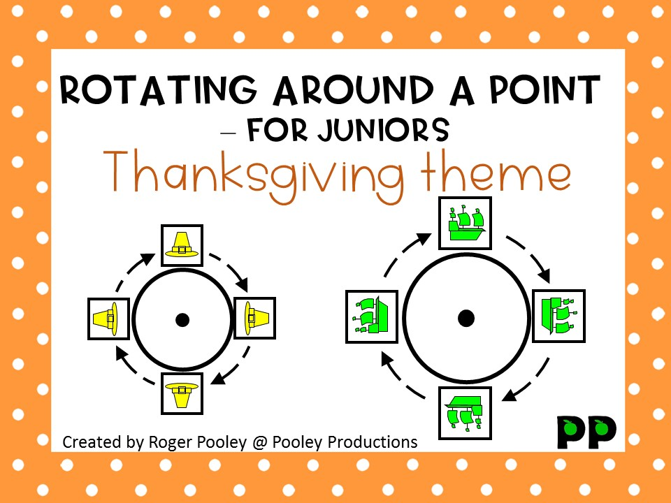 Thanksgiving Rotating around a Point - for Juniors, Notes, answer key, 6pgs