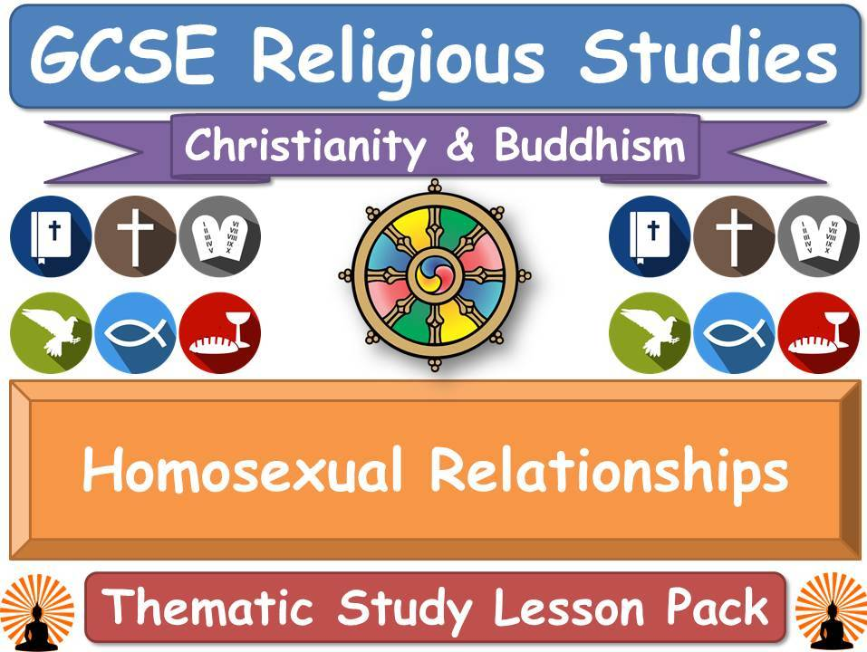 Homosexual Relationships - Buddhism & Christianity (GCSE Lesson Pack) [Religious Studies] [Homosexuality]