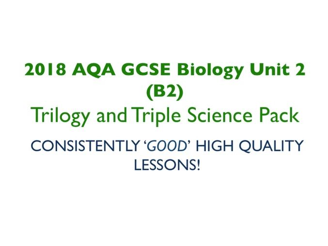 2018 AQA GCSE Biology (B2) lesson pack - Trilogy and triple science lessons