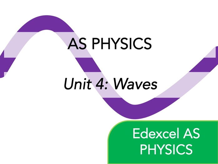 Edexcel AS Physics - Waves - Whole Course Content [Revision]