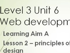 BTEC L3 Ext Cert in IT - Unit 6 Principles of Website design Lesson 3