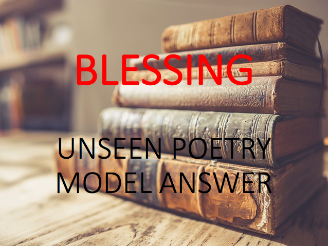Model Answer: Unseen Poetry - Blessing