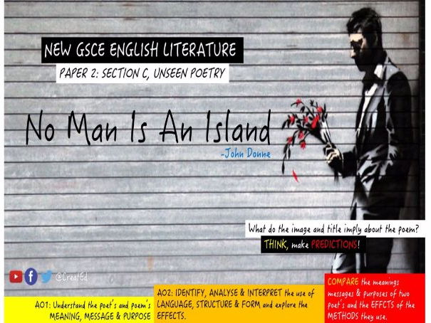 No Man is An Island, John Done: English Literature, Unseen Poetry  (COMPARISON)