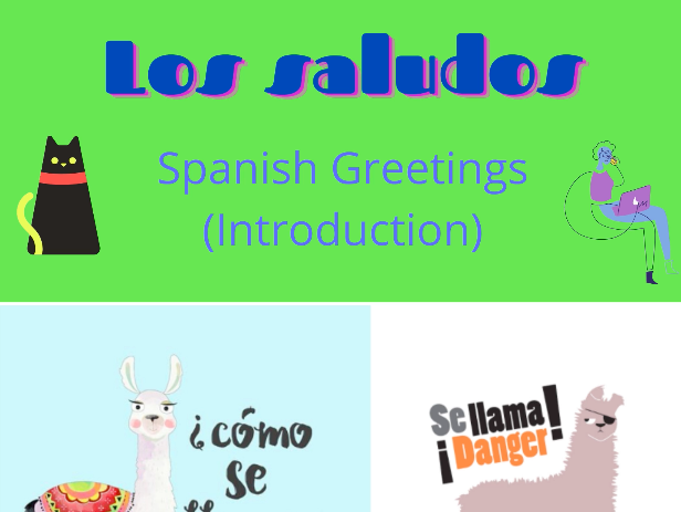 Los saludos- Introduction of the Spanish greetings (distance learning)