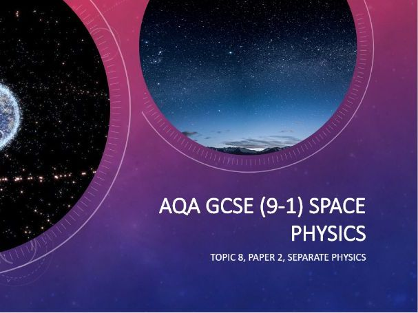 Space Physics Teaching Pack for AQA GCSE (9-1) Separate Physics. Presentations, Worksheet and Answer