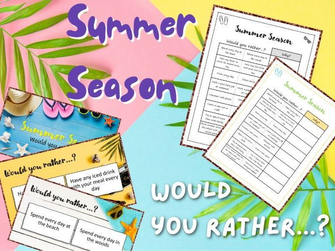 Summer Season | Would You Rather | Discussion and Reasoning