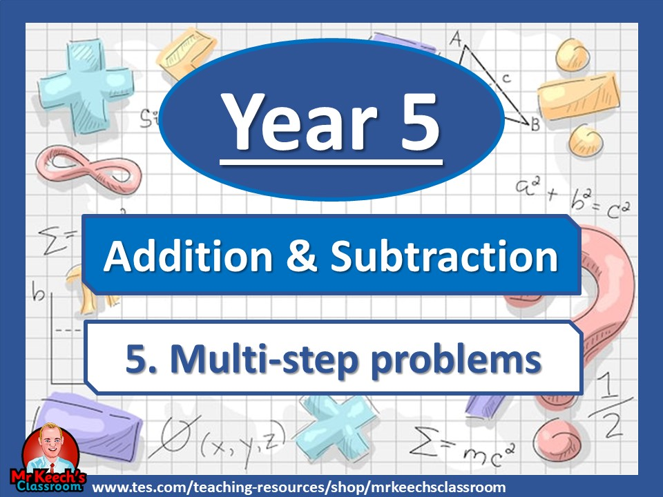 Year 5 – Addition and Subtraction – Multi-step Problems - White Rose Maths